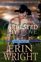bargain ebooks Arrested by Love: A Contemporary Western Romance Contemporary Western Romance by Erin Wright