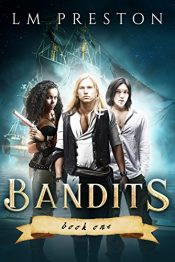 bargain ebooks Bandits Young Adult/Teen Pirate Adventure by LM Preston