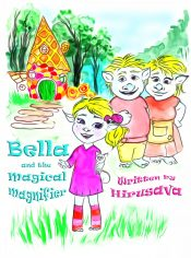 bargain ebooks Bella and the Magical Magnifier Young Adult/Teen Children's Book by Ketana Hirusava