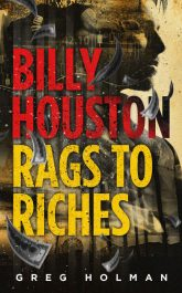 bargain ebooks Billy Houston Rags to Riches Financial Thriller by Greg Holman