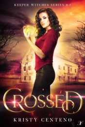 bargain ebooks Crossed (Keeper Witches series 0.5) Young Adult Fantasy by Kristy Centeno
