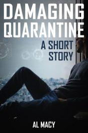 bargain ebooks Damaging Quarantine: A Short Story Literary Thriller by Al Macy