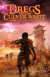 bargain ebooks Dregs of the Culver Waste Book 1 - Sand and Scrap Dark Fantasy Horror by Christopher R. Sendrowski
