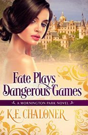 bargain ebooks Fate Plays Dangerous Games Historical Romance by K.E. Chaloner