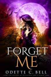 bargain ebooks Forget Me Book One Action Urban Fantasy by Odette C. Bell