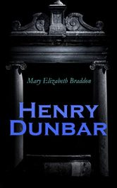 amazon bargain ebooks Henry Dunbar Classic Historical Mystery by Mary Elizabeth Braddon
