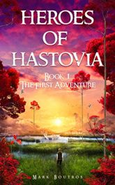 amazon bargain ebooks Heroes of Hastovia Book 1 Fantasy by Mark Boutros