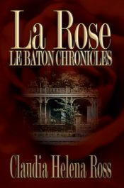 bargain ebooks La Rose Le Baton Chronicles African American Apocalyptic Science Fiction by Claudia Helena Ross
