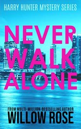 bargain ebooks NEVER WALK ALONE Mystery Suspense Thriller by Willow Rose
