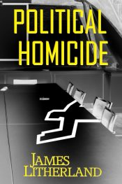 amazon bargain ebooks Political Homicide Thriller by James Litherland
