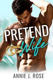 bargain ebooks Pretend Wife Contemporary Romance by Annie J. Rose