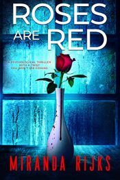 amazon bargain ebooks Roses Are Red Psychological Thriller by Miranda Rijks