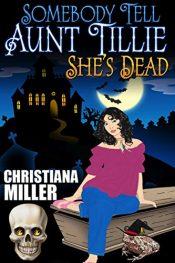 amazon bargain ebooks Somebody Tell Aunt Tillie She's Dead Comedy Horror by Christiana Miller