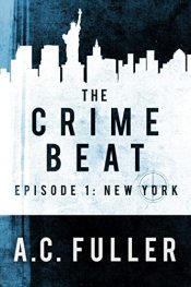 bargain ebooks The Crime Beat: New York Action Thriller by A.C. Fuller
