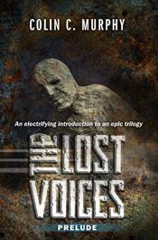 amazon bargain ebooks The Lost Voices - Prelude: An electrifying introduction to an epic trilogy Historical Fiction by Colin C. Murphy