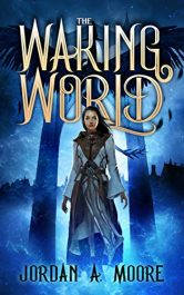 bargain ebooks The Waking World Young Adult/Teen Dark Fantasy Horror by Jordan A. Moore