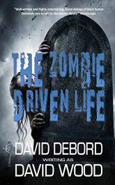 amazon bargain ebooks The Zombie-Driven Life Horror by David Debord & David Wood