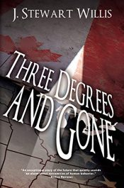 bargain ebooks Three Degrees and Gone Dystopian Science Fiction by J. Stewart Willis