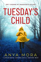 amazon bargain ebooks Tuesday's Child Psychological Thriller by Anya Mora