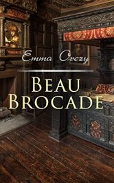 amazon bargain ebooks Beau Brocade Classic Historical Fiction by Emma Orczy