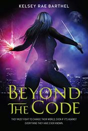 bargain ebooks Beyond the Code Action/Adventure by Kelsey Rae Barthel