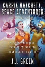 amazon bargain ebooks Carrie Hatchett, Space Adventurer Books 1 - 3 Science Fiction by J.J. Green