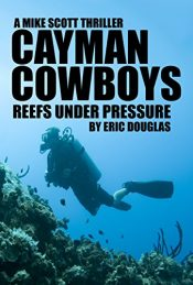 amazon bargain ebooks Cayman Cowboys: Reefs Under Pressure Sea Adventure  by Eric Douglas