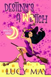 amazon bargain ebooks Destiny's A Witch Cozy Mystery by Lucy May
