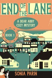 amazon bargain ebooks End of the Lane (A Dear Abby Cozy Mystery Book 1) Mystery by Sonia Parin