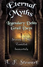 bargain ebooks Eternal Myths: Stories of the Camelot Immortals Arthurian Fantasy by A. F. Stewart