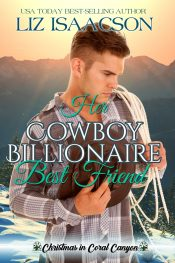 bargain ebooks Her Cowboy Billionaire Best Friend Clean / Christian Romance by Liz Isaacson