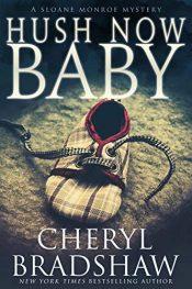 amazon bargain ebooks Hush Now Baby Thriller by Cheryl Bradshaw