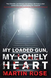 bargain ebooks My Loaded Gun, My Lonely Heart Horror by Martin Rose