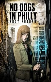 bargain ebooks No Dogs in Philly Science Fiction by Andy Futuro
