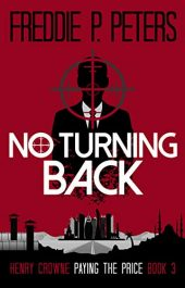 amazon bargain ebooks NO TURNING BACK Thriller by Freddie P Peters