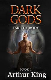 bargain ebooks Take the Body (Dark Gods Book 1) Historical Dark Fantasy Horror by Arthur King