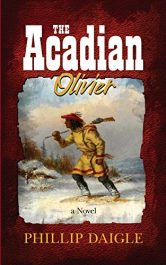 amazon bargain ebooks The Acadian: Olivier Historical Fiction by Phillip Daigle