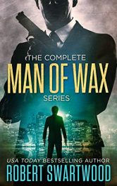 bargain ebooks The Complete Man of Wax Series Action/Adventure by Robert Swartwood