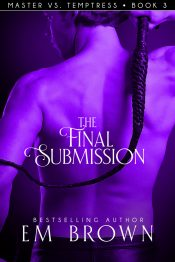 bargain ebooks The Final Submission Historical Erotic Romance by Em Brown
