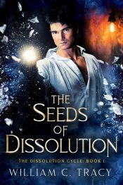 bargain ebooks The Seeds of Dissolution Science Fiction Fantasy by William C. Tracy