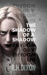 amazon bargain ebooks The Shadow of a Shadow Horror by R. H. Dixon