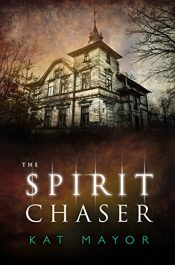 amazon bargain ebooks The Spirit Chaser Horror by Kat Mayor