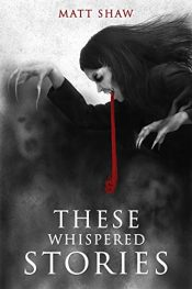 amazon bargain ebooks These Whispered Stories Horror by Matt Shaw