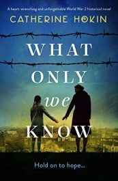 amazon bargain ebooks What Only We Know Historical Fiction by Catherine Hokin