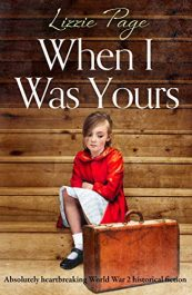 amazon bargain ebooks When I Was Yours Historical Fiction by Lizzie Page