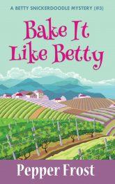 bargain ebooks Bake It Like Betty Cozy Mystery by Pepper Frost