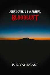 bargain ebooks Bloodlust: Jonas Cane, U.S. Marshal Western Horror by P. K. Vandcast
