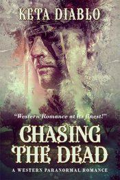 bargain ebooks Chasing the Dead Western Paranormal Romance by Keta Diablo