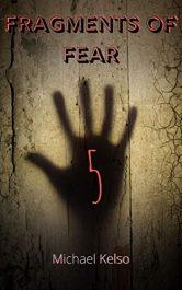 amazon bargain ebooks Fragments of Fear 5 Horror by Michael Kelso