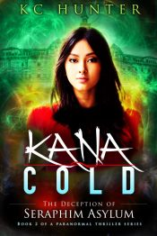 amazon bargain ebooks Kana Cold: The Deception of Seraphim Asylum Urban Mystery/Fantasy by KC Hunter